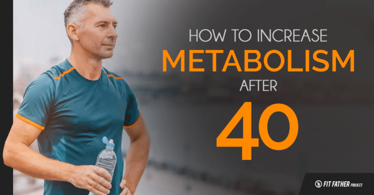 how to increase metabolism after 40