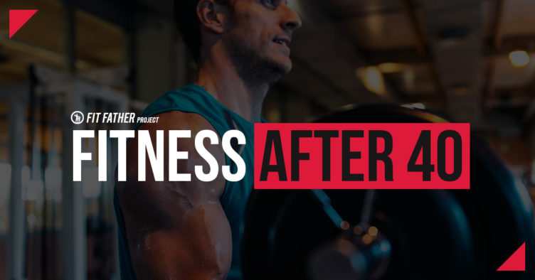 fitness after 40